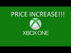 XBOX ONE - PRICE INCREASE!