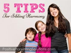 Peace and Joy: 5 Tips for Sibling Harmony - Positive Parenting Solutions