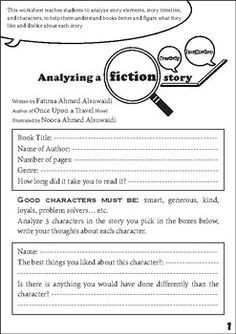 Analyzing a fiction story This worksheet teaches students to analyze story elements, story timeline, and characters, to help them understand books better and figure what they like and dislike about each story.Apply this exercise in English classes or library classes, you can use it to analyze a single story or novel all your students read, each student would explain his point of view about the book they all read, which you would encourage exchanging opinions and thoughts.Or each student can…