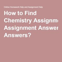 chemistry assignment and homework help online assignments web how to chemistry assignment answers