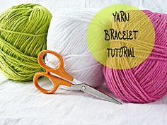tutorial for making your own yarn bracelets