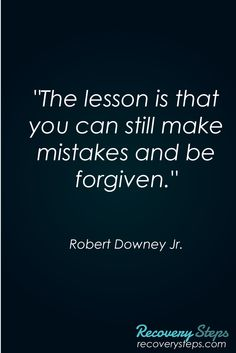"""Inspirational Quotes:""""The lesson is that you can still make mistakes and be forgiven.""""   Follow: https://www.pinterest.com/RecoverySteps/"""