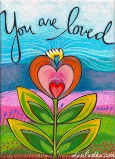 """:: All of Lori Portka's """"love"""" prints are on sale for Valentine's Day. Love these colors! Mixed Media Painting, Painted Rocks, Bunt, Original Artwork, To My Daughter, Love You, You Are Loved, Greeting Cards, Drawings"""