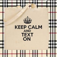Keep Calm and Text On Cotton Canvas Tote Bag