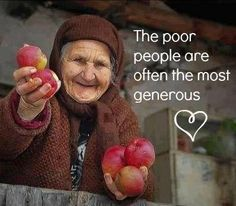 The poor people are often the most generous.