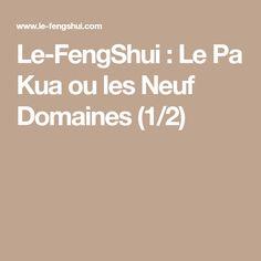 Le-FengShui : Le Pa Kua ou les Neuf Domaines (1/2)