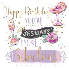 365 days More Fabulous! Cheers 🥂