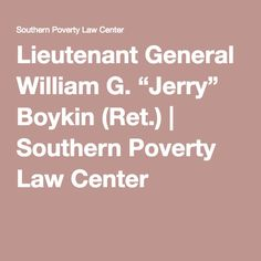 "Lieutenant General William G. ""Jerry"" Boykin (Ret.) 