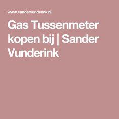 Gas Tussenmeter kopen bij | Sander Vunderink