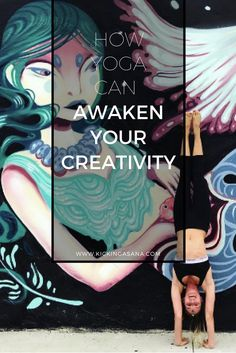 Use yoga to awaken your creativity and artistic expression.