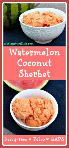 Watermelon Coconut Sherbet: Dairy-free, GAPS and Paleo