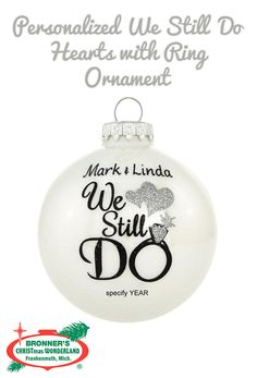 Personalized We Still Do Hearts With Ring Ornament from Bronner's Christmas store of Christmas ornaments and Christmas lights Christmas Bulbs, Christmas Decorations, Marriage Vows, Happy Year, Personalized Ornaments, Paint Pens, Wedding Anniversary Gifts, Silver Glitter, Glass Ornaments