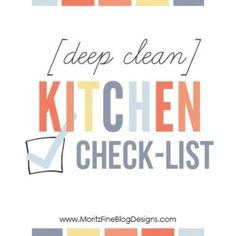 get your kitchen deep cleaned in no time! use this check-list to stay focused and clean quickly!   www.MoirtzFineBlogDesigns.com