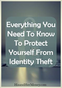 Everything you need to know to protect yourself from identity theft