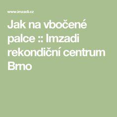 Jak na vbočené palce :: Imzadi rekondiční centrum Brno