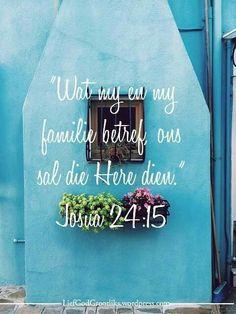 Ek en my huisgesin sal die Here aanbid. Afrikaans Quotes, Savior, Gods Love, Bible Verses, First Love, Faith, Words, Christianity, Products
