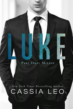 Luke by Cassia Leo | Part 1: Mirror | October 9th, 2014 by TLM Productions | http://cassialeo.com/