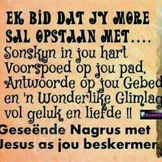 Evening Greetings, Goeie Nag, Goeie More, Good Night Quotes, Day Wishes, Afrikaans, Food For Thought, Bible Quotes, Verses