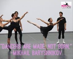 """""""Dancers are made, not born."""" Be the dancer you want to be at nydancewear.com,"""
