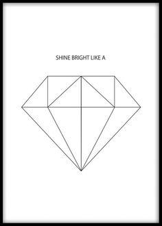 Svartvit poster med diamant och text, Shine bright like a diamond. Planscher och affischer med diamater. Tavla med svartvit grafisk diamant.
