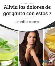 Alivia los dolores de garganta con estos 7 remedios caseros   ¿Tienes #Dolores en la #Garganta? Descubre 7 buenos remedios de origen natural para calmar la #Inflamación y sus demás síntomas asociados. #RemediosNaturales