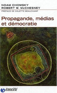 Propagande, médias et démocratie de Noam Chomsky http://www.amazon.fr/dp/2923165101/ref=cm_sw_r_pi_dp_x2kovb0ZCRF01