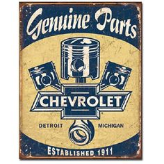 Chevrolet Chevy Genuine Parts Pistons Distressed Retro Vintage Tin Sign Chevrolet http://www.amazon.com/dp/B004PNE3LK/ref=cm_sw_r_pi_dp_zrxewb0T85QAN