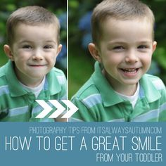 Get little kids to smile for pictures. I read this before pinning it, and I'm pretty sure they'd all work on my toddler!  Gotta try them out!