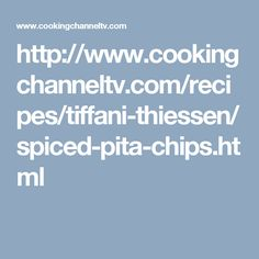 http://www.cookingchanneltv.com/recipes/tiffani-thiessen/spiced-pita-chips.html