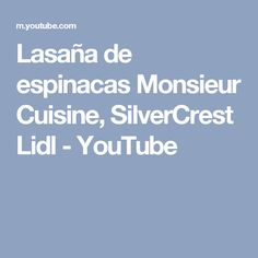 Lasaña de espinacas  Monsieur Cuisine, SilverCrest Lidl - YouTube