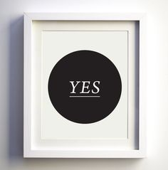 Say Yes. $32.00, via Foundry on Etsy // to remind myself