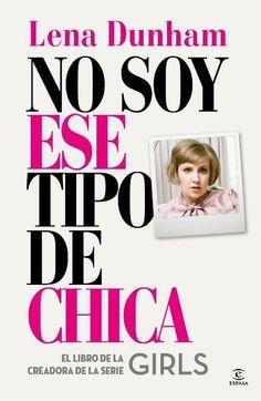 #018: No Soy Ese Tipo De Chica (Lena Dunham)