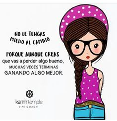 No le tengas miedo al cambio... Cute Notes, Coach Quotes, Girl Quotes, My Soulmate, S Quote, Great Quotes, Inspirational Quotes, Motivational Quotes, Good Thoughts