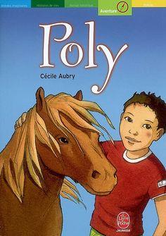 Poly ou la merveilleuse histoire d'un petit garçon et d'un poney. Cécile Aubry