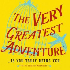 The Very Greatest Adventure. Well, this book is meant to remind you who you truly be: a continuous creation. Stop trying to find you. You're not defined enough to be found, my friend. Access Consciousness, Evil World, Authentic Self, Yours Truly, Save The Children, Feelings And Emotions, Great Life, Relationship Issues, Latest Books