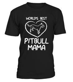 World's Best Pitbull Mama Design  Funny Podcast T-shirt, Best Podcast T-shirt