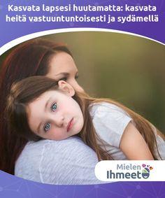 Kasvata lapsesi #huutamatta: kasvata heitä vastuuntuntoisesti ja sydämellä Jos olet vanhempi tai #kasvattaja, lasten kasvattaminen ilman huutamista on parasta. Huutaminen ei vie viestiäsi perille, eikä se ole #terveellistä lapsen #aivoille. Personal Care, Personal Hygiene