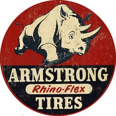 """Vintage Style """" Armstrong Rhino-Flex Tires Gas and Oil """" Advertising Metal Sign Vintage Labels, Vintage Posters, Retro Vintage, Vintage Style, Vintage Metal Signs, Antique Signs, Advertising Signs, Vintage Advertisements, Garage Art"""
