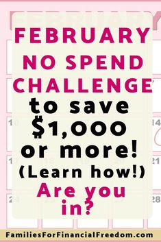February No Spend Challenge to Save Money Fast: Save $1,000 or More in February! Will you join my family in a February no-spend challenge? Read this article to learn how to do a no-spend challenge and save money fast! #nospendchallenge #nospendmonth #february2019 #february #personalfinance #familyfinance #savemoney #savemoneytips #save #moneysavingtips #moneysaving #moneytips #howtosavemoney #budget #budgeting #budgetingtips #budgetingmoney