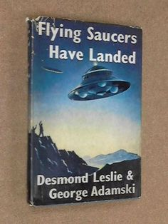 Flying Saucers Have Landed by Desmond and Adamski, George Leslie,http://www.amazon.com/dp/B001JOCX3I/ref=cm_sw_r_pi_dp_QIuctb02ECFJ61QY