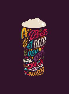 A pint of beer a day. Keeps the doctor away Typography design inspiration Typography Letters, Graphic Design Typography, Hand Lettering, Typography Poster, Typography Images, Typo Design, Inspiration Typographie, Schrift Design, Design Art