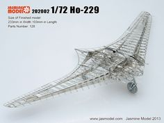 The 1/72 scale Ho 229 by Jasmine is a must have. This little kit is by far one of our favorites and is a model even the seasoned hobbyist will enjoy building and showing off. Use fast drying CA glue.