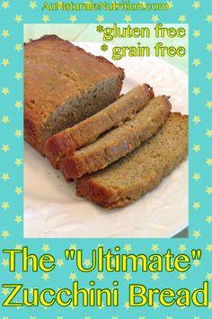 The ULTIMATE Zucchini Bread! Grain free & gluten-free. Paleo. Super delicious! By Jenny at www.AuNaturaleNutrition.com