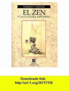 El zen y la cultura japonesa / Zen and Japanese Culture (Spanish Edition) (9788449302398) Daisetz Teitaro Suzuki , ISBN-10: 8449302390  , ISBN-13: 978-8449302398 ,  , tutorials , pdf , ebook , torrent , downloads , rapidshare , filesonic , hotfile , megaupload , fileserve