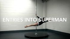 Entries into Superman | PoleFreaks Pole Dance