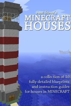 MINECRAFT HOUSES: A collection of instructions and blueprints to build great houses in Minecraft by Just Steve. $3.37. 73 pages. Publication: June 25, 2012