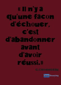 La citation du lundi ! Bonne semaine :)  There is a way to fail, it is to give up before you have succeeded!