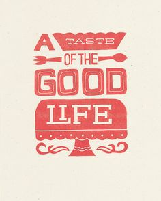 Good Life Letterpress Cake Print from Nifty Swank, letterpress print life Typography Letters, Typography Design, Lettering Art, Restaurant Quotes, Port De Soller, Ma Baker, Foodie Quotes, Letterpress Printing, Life Is Good