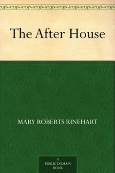 The After House by Mary Roberts Rinehart, http://www.amazon.com/dp/B0082XIESW/ref=cm_sw_r_pi_dp_ct0Pub0ADE3XH