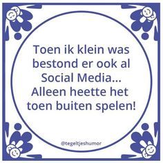 Toen ik klein was, bestond er ook al Social Media. Best Quotes, Love Quotes, Funny Quotes, Inspirational Quotes, Dutch Words, Dutch Quotes, One Liner, True Words, Funny Fails